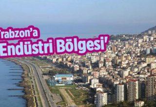 Trabzon'da ilk 'endüstri bölgesi' kuruluyor